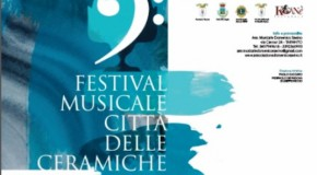 """PRESENTATO IL""""FESTIVAL MUSICALE CITTÀ DELLE CERAMICHE"""""""